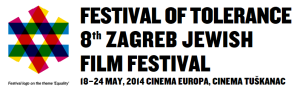 Festival of Tolerance in Zagreb, Croatia, May 18-24, Cinema Tuškanac - European Theater Premiere