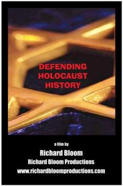 Defending Holocaust History - documentary released by Richard Bloom
